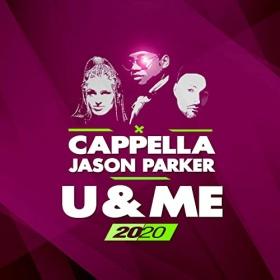 CAPPELLA & JASON PARKER - U & ME 2020